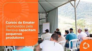 Cursos da Emater promovidos pela Renova capacitam pequenos produtores