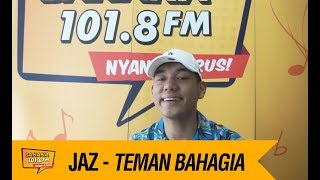 Video JAZ - Teman Bahagia, LIVE! MP3, 3GP, MP4, WEBM, AVI, FLV Maret 2018