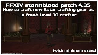 FFXIV stormblood patch 4.35 How to craft new 3star crafting gear HQ as a fresh level 70 crafter