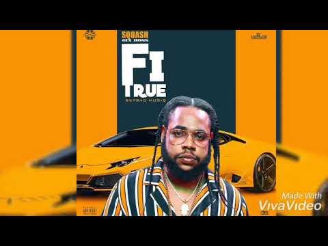 Squash (6ixboss) - Fi True (July) 2019