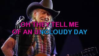Willie Nelson   Uncloudy Day, The