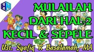 Mulailah Dari Hal² Kecil & Sepele || Ustadz DR. Syafiq R Basalamah, MA