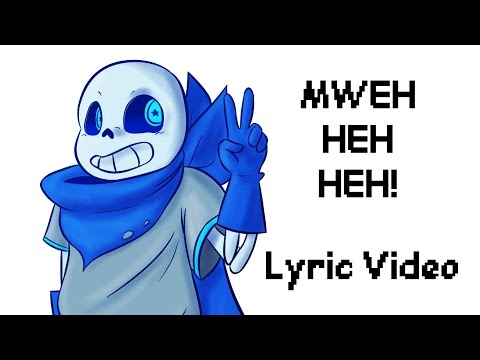 [Underswap] Mweh Heh Heh! Lyric Video