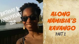 Divundu Namibia  City new picture : My Birthday & Anniversary in Namibia's Kavango | Part 2