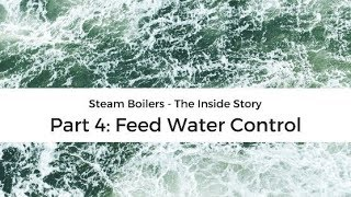 Video Steam boilers - The inside story: 4 Feed Water Control MP3, 3GP, MP4, WEBM, AVI, FLV Juni 2018