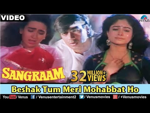 Video Beshak Tum Meri Mohabbat Ho - Video Song | Sangraam | Ajay Devgan, Karishma, Ayesha | Best Sad Song download in MP3, 3GP, MP4, WEBM, AVI, FLV January 2017