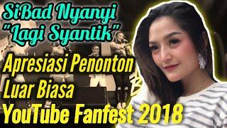 Pesona Siti Badriah membawakan Lagi Syantik di YouTube FanFest 2018 #YTFFID