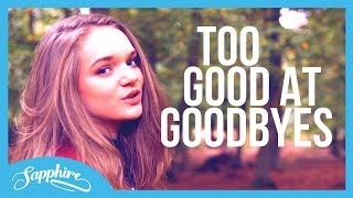 Video Sam Smith - Too Good At Goodbyes | Sapphire Cover MP3, 3GP, MP4, WEBM, AVI, FLV Januari 2018