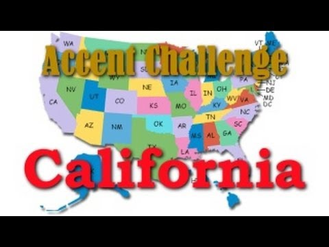 The California Accent   Accent Challenge
