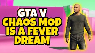 GTA V Chaos Mod is a fever dream