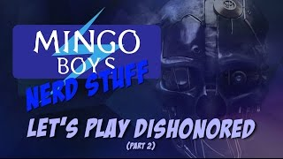 MINGO BOYS: Dishonored Let's Play Part 2: Prison Break!