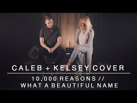Worship Medley - 10,000 Reasons // What a Beautiful Name | Caleb + Kelsey