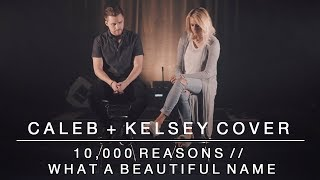 10,000 reasons / What a beautiful name