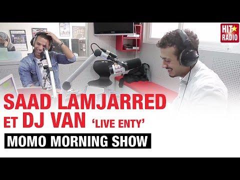 LIVE #ENTY DE SAAD LAMJARRED - DJ VAN DANS LE MORNING DE MOMO - 06/02/2014