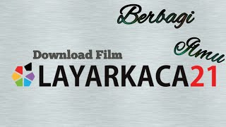 Video Cara Download Film Di Layar Kaca 21 MP3, 3GP, MP4, WEBM, AVI, FLV Juli 2018
