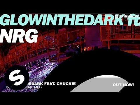 NRG feat. Chuckie (Original Mix) - Chuckie, Glowinthedark