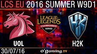 H2K vs Unicorns of Love - LCS EU Summer Split 2016 - W9D1