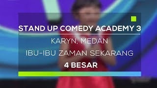 Video Stand Up Comedy Academy 3 : Karyn, Medan - Ibu-Ibu Zaman Sekarang MP3, 3GP, MP4, WEBM, AVI, FLV Oktober 2017
