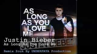 Justin Bieber - As Long As You Love  Me - Nouveauté Zouk Remix 2013 [By Underfaya Prod] (UZUSVOL2)