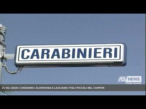 21/02/2020   CHIEDONO L'ELEMOSINA E LASCIANO I FIGLI PICCOLI NEL CAMPER
