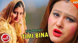 Timi Bina - Anju Panta | Ft.Puskar & Parshu