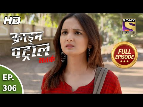 Crime Patrol Satark Season 2 - Ep 306 - Full Episode - 1st January, 2021