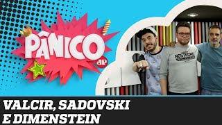 """Pânico na Band - Gilberto Dimenstein, Roberto Sadovski e Valcir, """"o caçador de views"""" - Pânico - 10/09/19"""