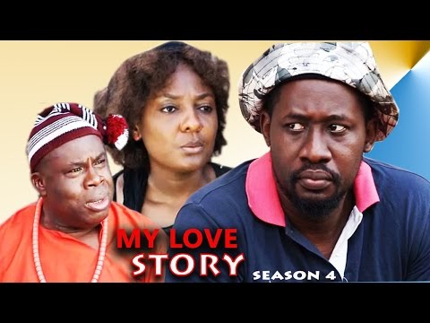 My Love Story Season 4 - 2016 Latest Nigerian Nollywood Movie