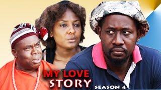 My Love Story Season 4 - 2016 Latest Nigerian Nollywood Movie