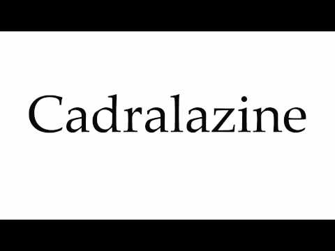 How to Pronounce Cadralazine