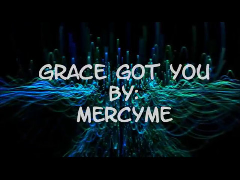 MercyMe Grace Got You (Feat. John Rueben) (Lyric Video)