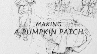 Making of a Pumpkin Patch...