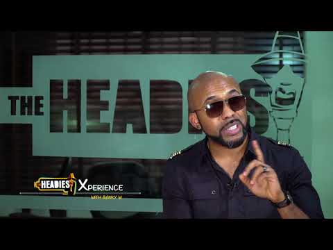 BANKY W SHARES HIS HEADIES XPERIENCE