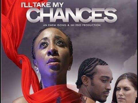 I'll Take My Chances - Nigerian Nollywood Movie Review