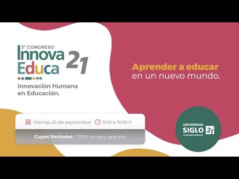 3er Congreso InnovaEduca21 | Universidad Siglo 21