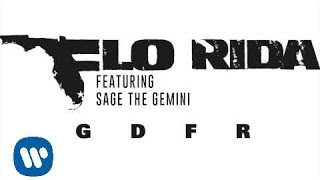 Flo Rida - GDFR ft. Sage The Gemini [Audio]