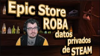🔥 Epic Games Store ROBA datos privados de usuarios de Steam - Noticias Gamer