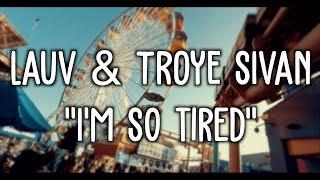 Lauv & Troye Sivan - i'm so tired... (Lyric Video)