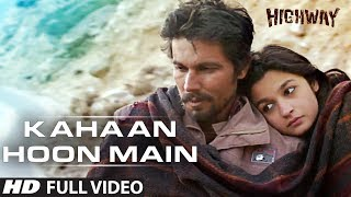 Nonton Kahaan Hoon Main Highway    Full Video Song  Official     A R Rahman   Alia Bhatt  Randeep Hooda Film Subtitle Indonesia Streaming Movie Download