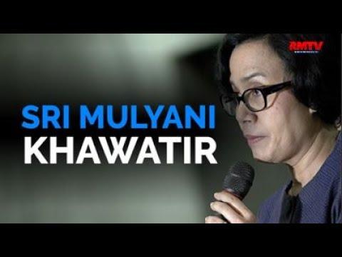 Sri Mulyani Khawatir