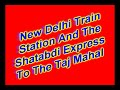 New Delhi Train Station&Trip To Taj Mahal