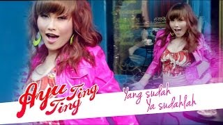 Ayu Ting Ting - Yang Sudah Ya Sudahlah [Official Music Video] Video