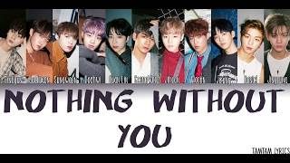 Video Nothing Without You - Wanna One Lyrics [Han,Rom,Eng] {Member Coded} MP3, 3GP, MP4, WEBM, AVI, FLV Juli 2018