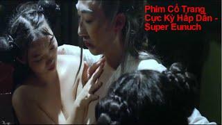 Phim Thái Giám Siêu Năng Lực Thuyết Minh | Sub English
