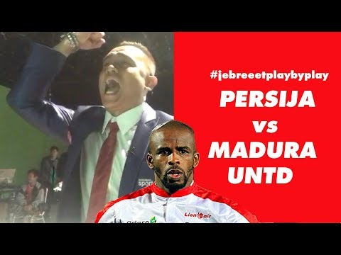 #Jebreeetplaybyplay PERSIJA Vs MADURA UNITED