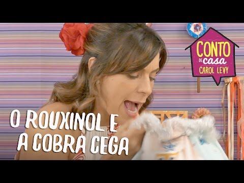 [Conto de casa ]  - O Rouxinol e a Cobra Cega
