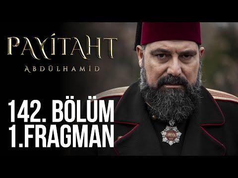 Payitaht Abdülhamid 142. Bölüm Fragmanı