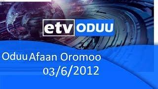 Oduu Afaan Oromoo 03/6/2012  etv