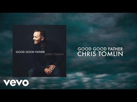 Good Good Father (Lyrics and Chords)