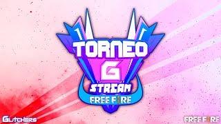 🏆Free Fire MEGA Torneo de Youtubers [Transmisión Oficial] Torneo G Stream